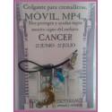 CANCER - Colgador para móviles