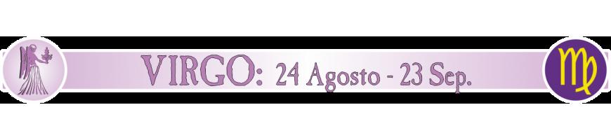 VIRGO - 24 Agosto - 23 Sept.