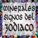 MINERALES - SIGNOS del ZODIACO