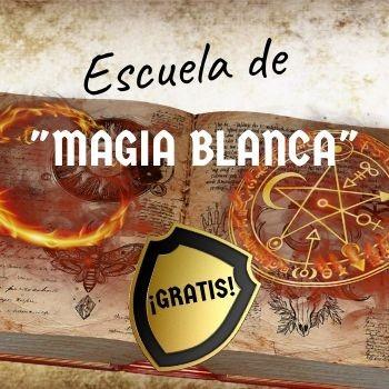 ESCUELA de MAGIA BLANCA ¡GRATIS!